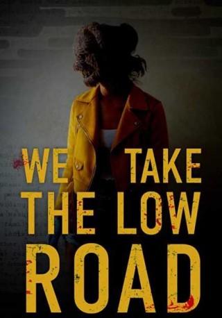 فيلم We Take the Low Road 2019 مترجم