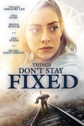 فيلم Things Don't Stay Fixed 2021 مترجم