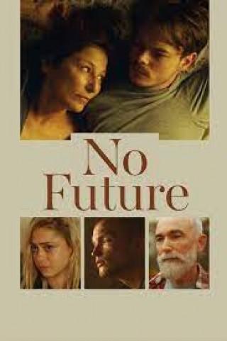 مشاهدة فيلم No Future 2020 مترجم